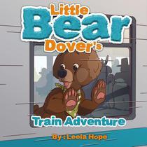 Little Bear Dover's Train Adventure