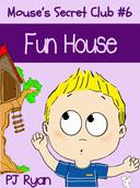 Mouse's Secret Club #6: Fun House