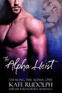 The Alpha Heist: a Shifter Paranormal Romance