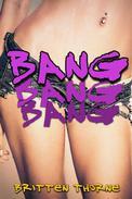 Bang (Group Sex Rock Star Erotica) (mmmmff)