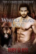 Where Bear Love: The Complete Trilogy
