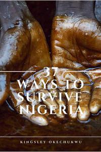 37 Ways To Survive Nigeria