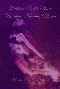 Lesbian Purple Space Rainbow Mermaid Queen