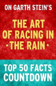 The Art of Racing in the Rain - Top 50 Facts Countdown