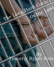 The Long Hard Cock of the Law
