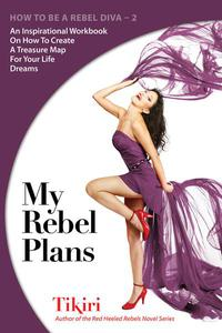 My Rebel Plans