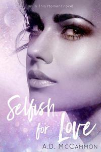 Selfish for Love