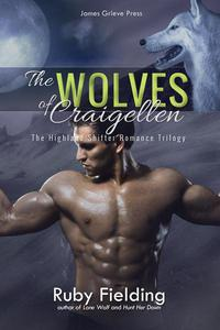 The Wolves of Craigellen: The Complete Highland Shifter Romance Trilogy