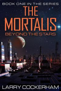 The Mortalis: Beyond the Stars