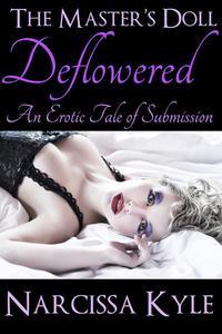 The Master's Doll Deflowered (BDSM Virgin Erotica)