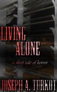 Living Alone (A Short Tale of Horror)