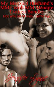 My Bisexual Husband's MMF With MM Ménage Erotica Bundle: Hot Wife MFM With MMFM Fun
