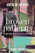Broken Patterns: Professional Women and the Quest for a New Feminine Identity, Second Edition