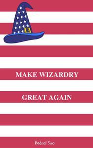 Make Wizardry Great Again
