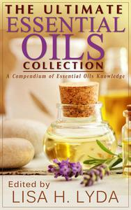 The Ultimate Essential Oils Collection