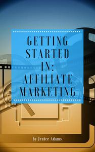Getting Started in: Affiliate Marketing
