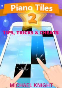 PIANO TILES 2 TIPS, TRICKS & CHEATS
