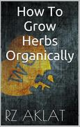 How To Grow Herbs Organically