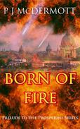 Born Of Fire: Prelude to the Prosperine Series