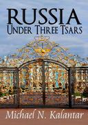 RUSSIA UNDER THREE TSARS