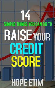 14 Simple Things you can do to Raise Your Credit Score