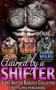 Claimed by a Shifter : Alpha Shifter Romance Collection