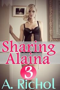 Sharing Alaina 3