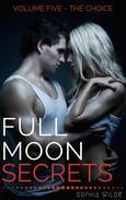 Full Moon Secrets: Volume Five - The Choice
