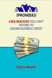 4 Big Reasons You Can't Afford to Ignore Business Credit