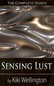 Sensing Lust (The Complete Series)