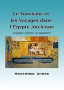 Le Tourisme et les Voyages dans l'Égypte Ancienne