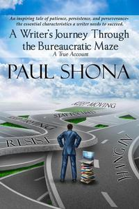 A Writer's Journey through the Bureaucratic Maze: A True Account