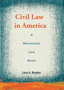 Civil Law in America: A Minimalist Law Book