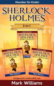 Sherlock für Kinder: 3-in-1-Box (Der Blaue Karfunkel, Silberstern, Die Liga der Rothaarigen)