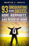 93 Considerations for Success, Hope, Happiness, and Peace of Mind