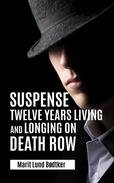 Suspense Twelve Years Living and Longing on Death Row