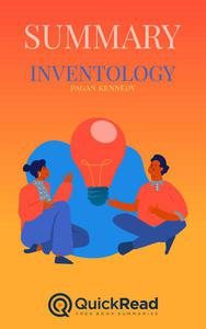 "Summary of ""Inventology"" by Pagan Kennedy"