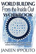 World Building from the Inside Out: Workbook