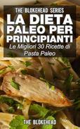 La dieta Paleo per principianti: le migliori 30 ricette di pasta Paleo