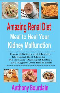 Amazing Renal Diet Meal to Heal Your Kidney Malfunction