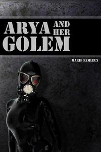 Arya and Her Golem
