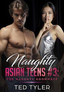 Naughty Asian Teens # 3: The Naughty Roommate