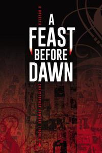 A Feast Before Dawn