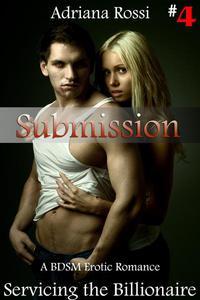 Submission #4 (Servicing the Billionaire) (Billionaire Vampire Erotic Romance)