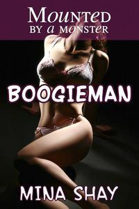 Mounted by a Monster: Boogieman