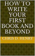How to Write Your First Book and Beyond