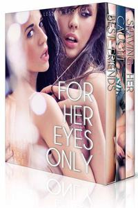 For Her Eyes Only (3-Pack Bundle) (First Time Lesbian Erotica)