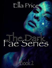 The Dark Fae Series: Book 2