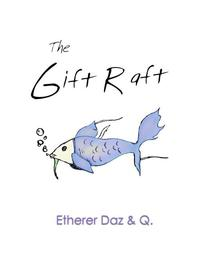 The Gift Raft
