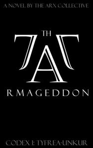 77th Armageddon: Codex I [Tyfrea-Unkur]